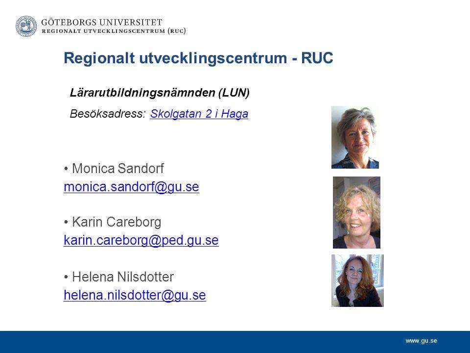 www.gu.se Utbildning – fortbildning - forskning Regionalt utvecklingscentrum RUC Din ingång till universitetet