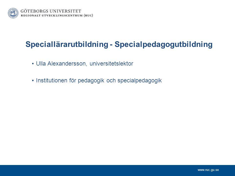 www.ruc.gu.se Behörighetskrav för särskola/integrerad verksamhet –Lee Gleichmann Linnarsson, undervisningsråd Skolverkets tilläggsuppdrag om speciallä
