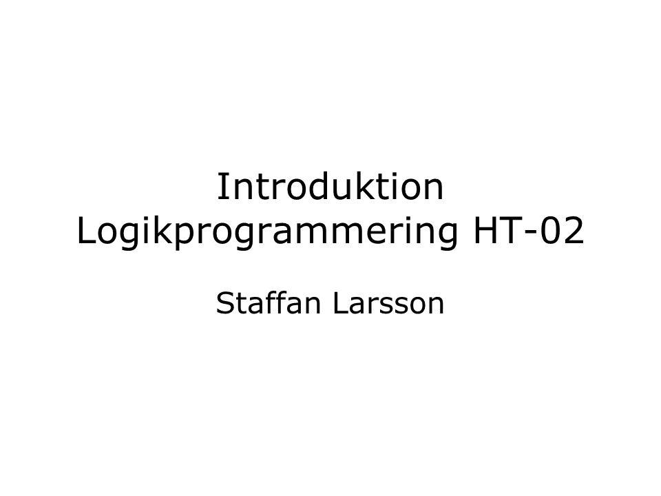 Introduktion Logikprogrammering HT-02 Staffan Larsson