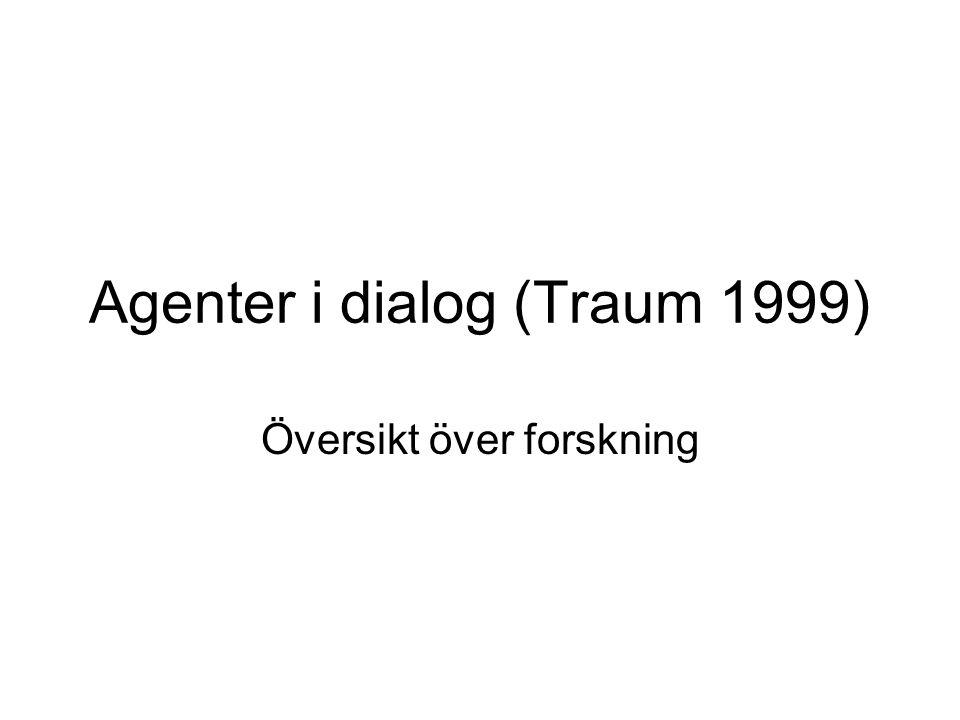 Agenter i dialog (Traum 1999) Översikt över forskning