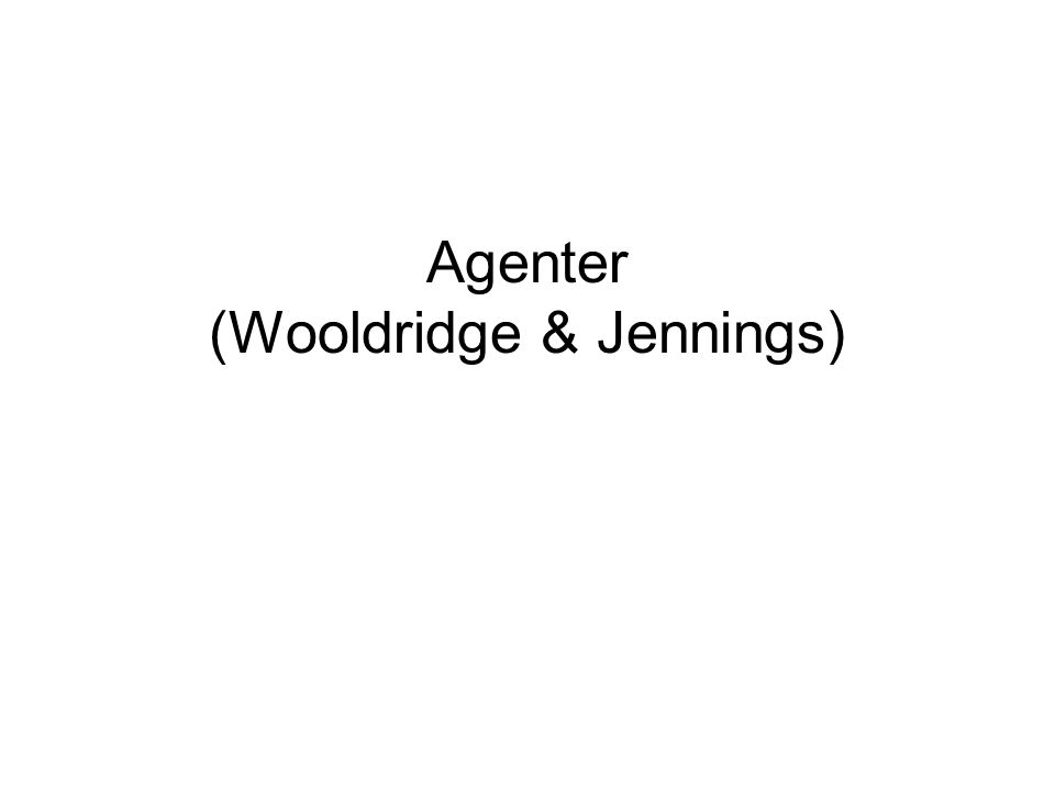 Agenter (Wooldridge & Jennings)