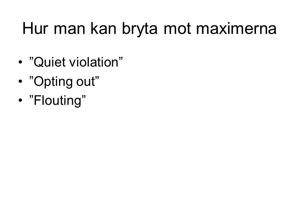 "Hur man kan bryta mot maximerna ""Quiet violation"" ""Opting out"" ""Flouting"""