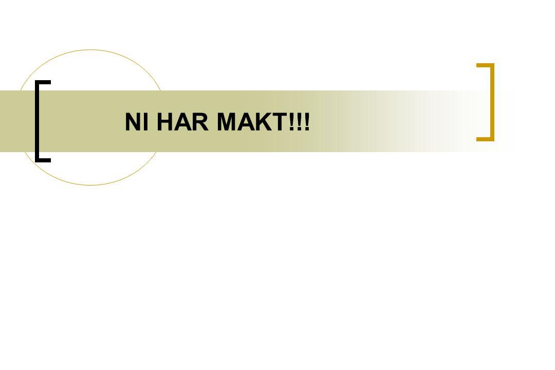 NI HAR MAKT!!!