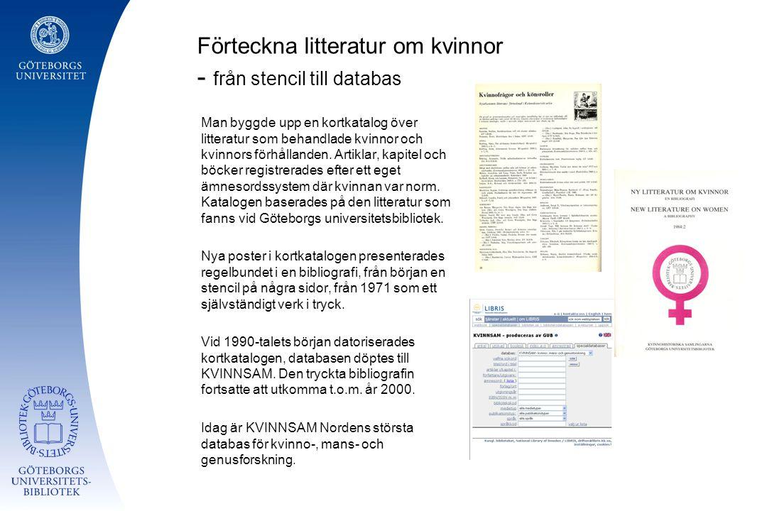 Förteckna litteratur om kvinnor - från stencil till databas Man byggde upp en kortkatalog över litteratur som behandlade kvinnor och kvinnors förhålla