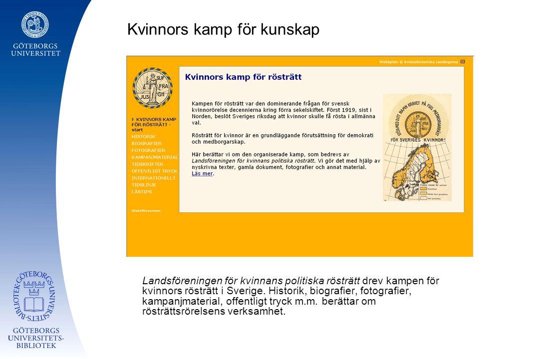Kvinnors kamp för kunskap Landsföreningen för kvinnans politiska rösträtt drev kampen för kvinnors rösträtt i Sverige. Historik, biografier, fotografi