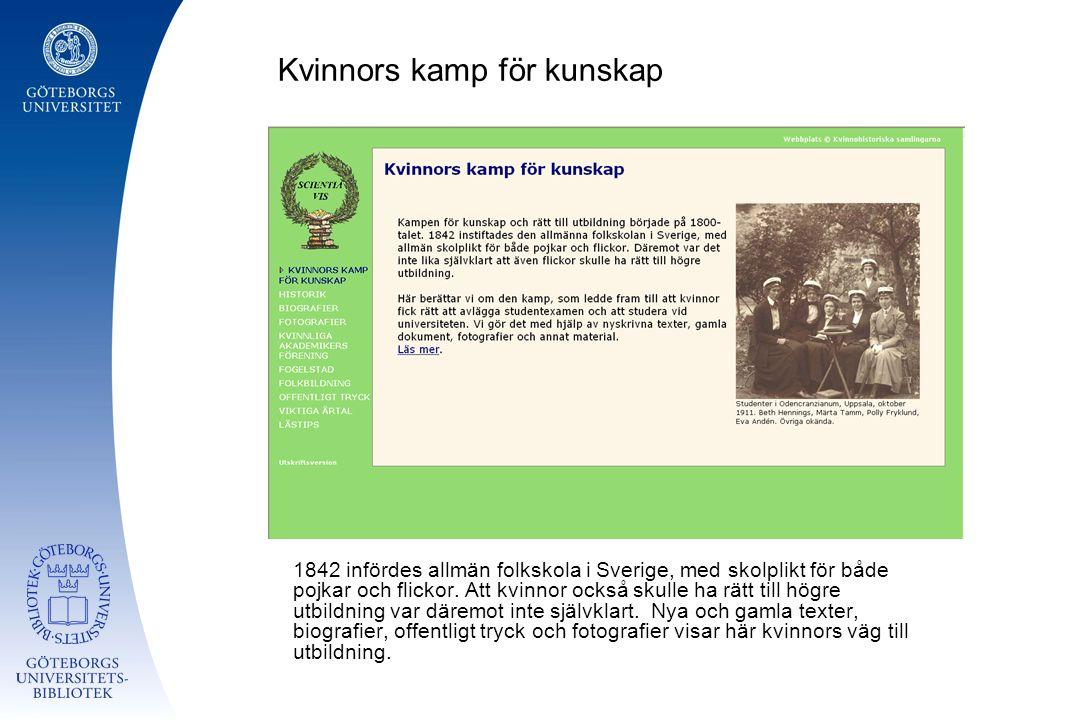 Kvinnors kamp för kunskap 1842 infördes allmän folkskola i Sverige, med skolplikt för både pojkar och flickor.