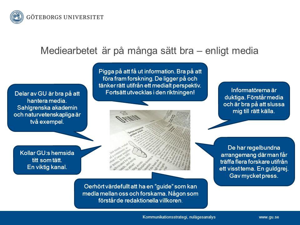 www.gu.se Mediearbetet är på många sätt bra – enligt media Delar av GU är bra på att hantera media.