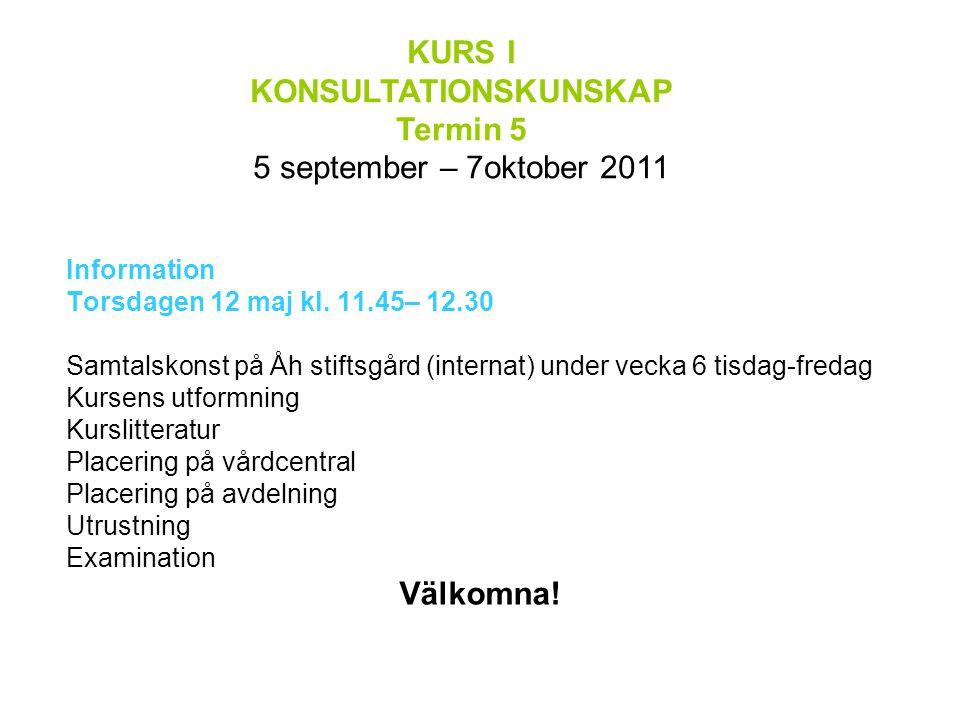 Kurs i Konsultationskunskap UPPROP Måndag den 5 september kl 8.30 – 09.45 Upprop, introduktion, kursens utformning Lokal: 2119 Hus 2, Hälsovetarbacken Kerstin Leander Tine Högberg Kursledare Kursledare Tel 786 6851 Tel 786 6826 Obs.