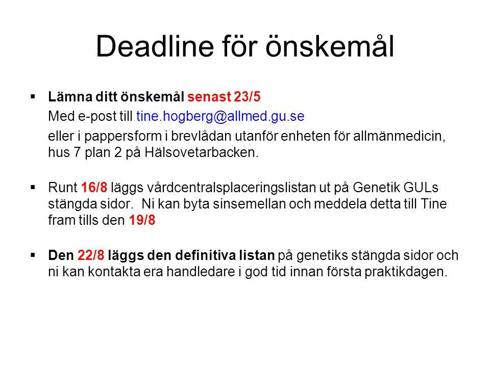 Deadline för önskemål  Lämna ditt önskemål senast 23/5 Med e-post till tine.hogberg@allmed.gu.se eller i pappersform i brevlådan utanför enheten för
