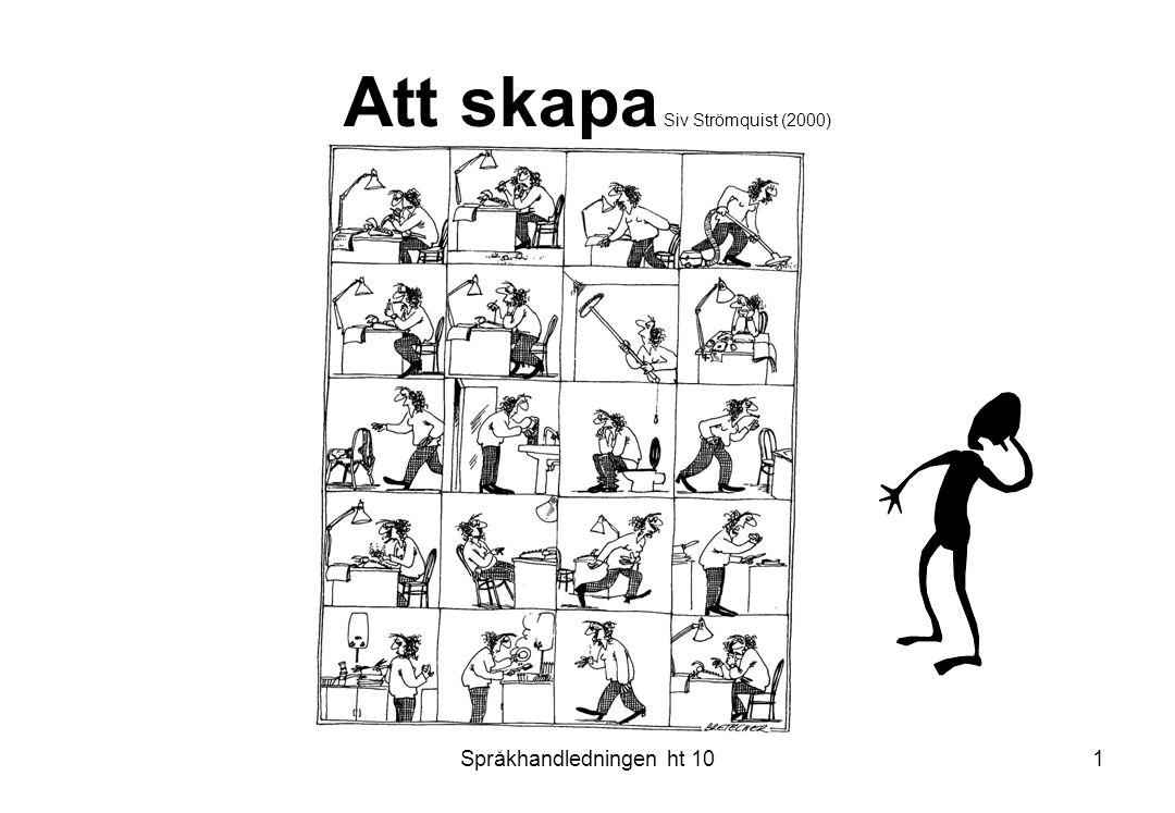 Språkhandledningen ht 101 Att skapa Siv Strömquist (2000)