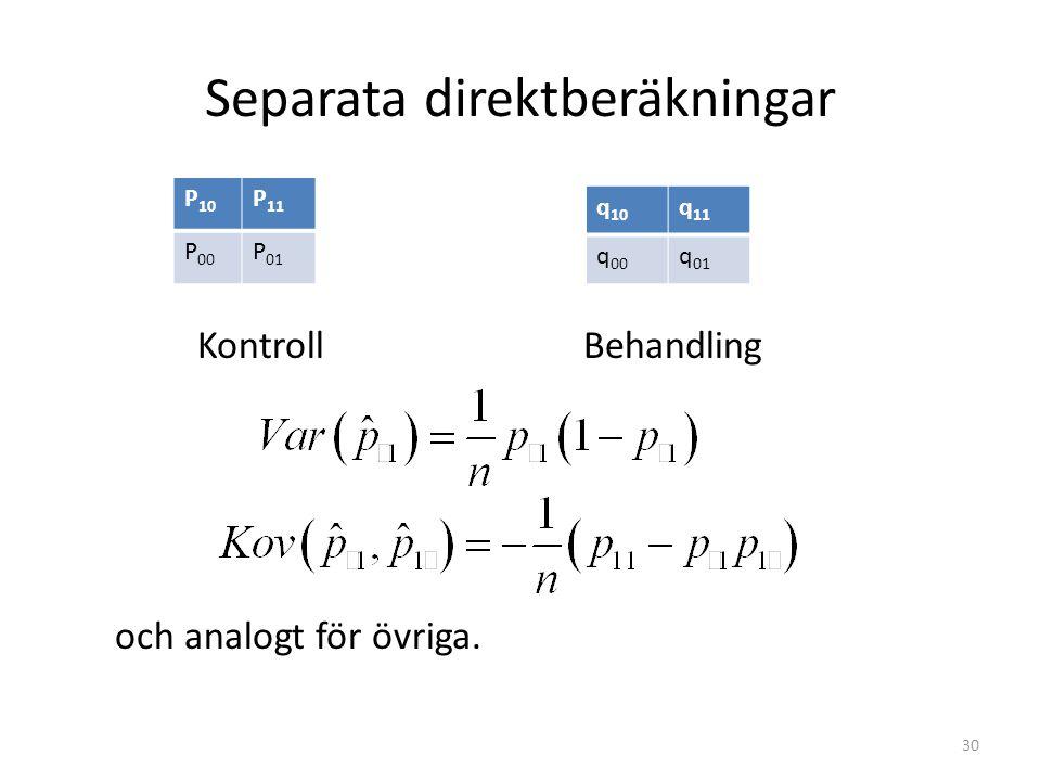 Separata direktberäkningar KontrollBehandling och analogt för övriga. P 10 P 11 P 00 P 01 q 10 q 11 q 00 q 01 30