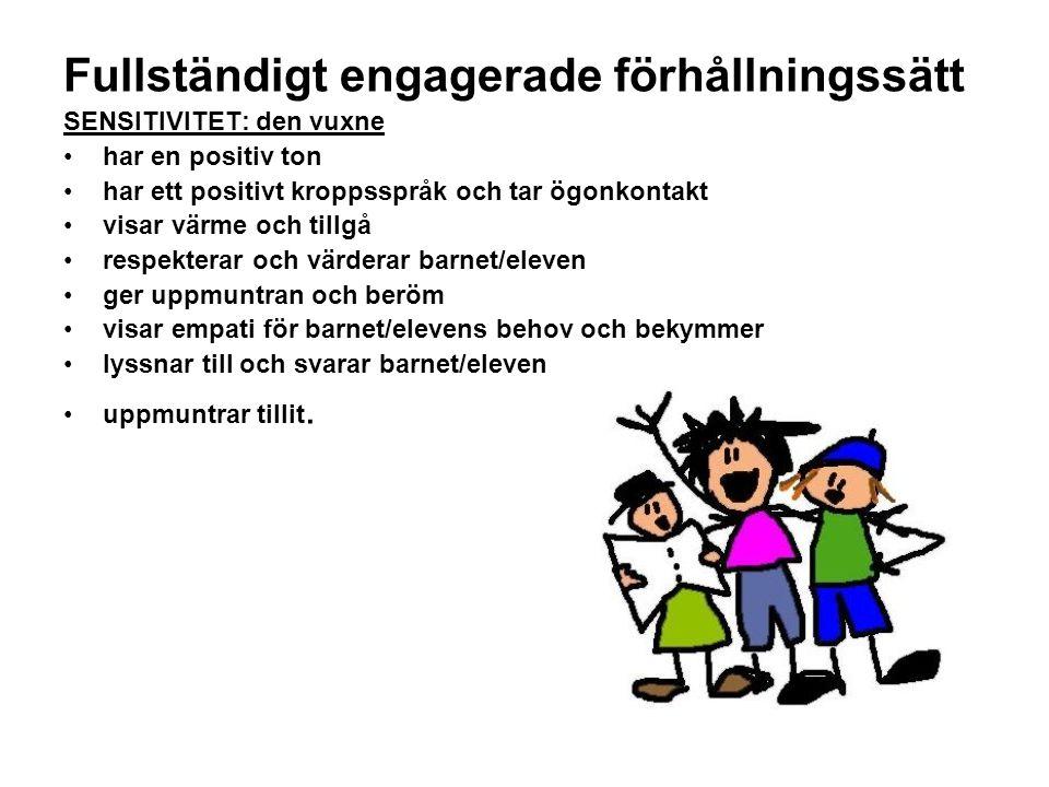 STIMULANS: den vuxnes ingripanden är fulla av energi och liv motiverar barnet/eleven är ändamålsenligt utvalda motsvarar barnet/elevens intressen och uppmärksamhet är rikhaltiga och tydliga stimulerar till handling, tänkande eller kommunikation
