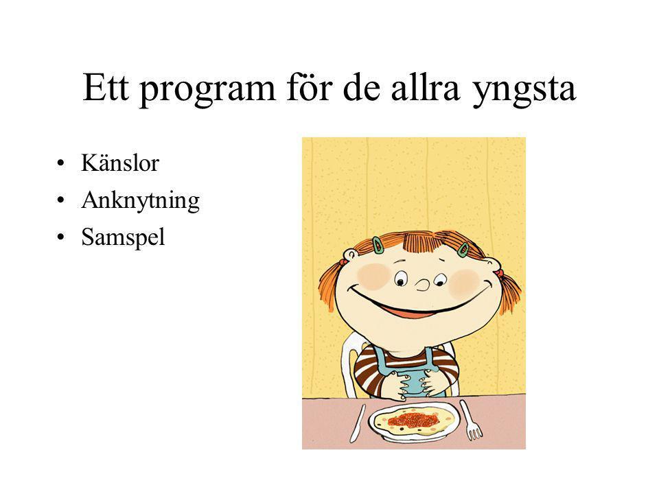 Ett program för de allra yngsta Känslor Anknytning Samspel