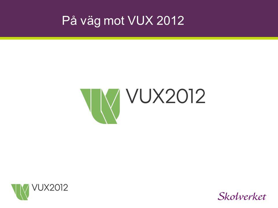 På väg mot VUX 2012