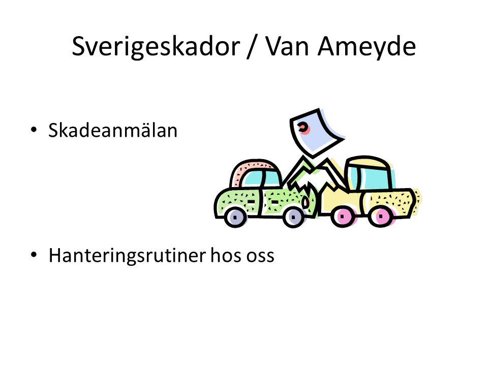 Sverigeskador / Van Ameyde Skadeanmälan Hanteringsrutiner hos oss