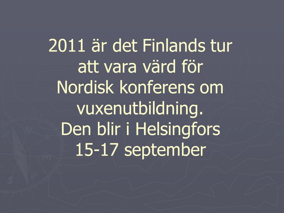 2011 är det Finlands tur att vara värd för Nordisk konferens om vuxenutbildning. Den blir i Helsingfors 15-17 september