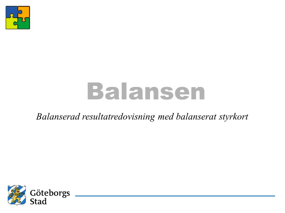 Kvalitetsresan 1997 1998 1999 2000 2001 2002 2003 Samarbetet mellan Göteborgs Stad och SIQ startar Arbetet med Balansen inleds Utmärkelsen Kvalitet i Göteborgs Stad instiftas Genomförande av de första breda brukarundersökningarna TQM grupp för att förstärka kvalitetsarbetet bildas Balansen övergår till förvaltningsform Samtliga verksamheter har tagit fram styrkort