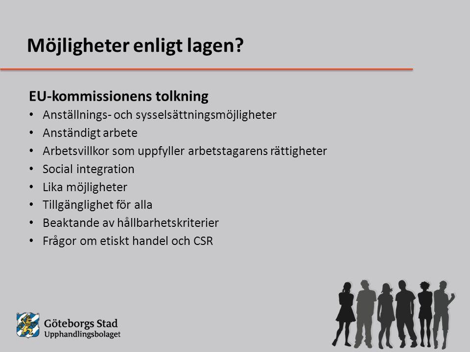 EU-kommissionens tolkning Anställnings- och sysselsättningsmöjligheter Anständigt arbete Arbetsvillkor som uppfyller arbetstagarens rättigheter Social integration Lika möjligheter Tillgänglighet för alla Beaktande av hållbarhetskriterier Frågor om etiskt handel och CSR Möjligheter enligt lagen?