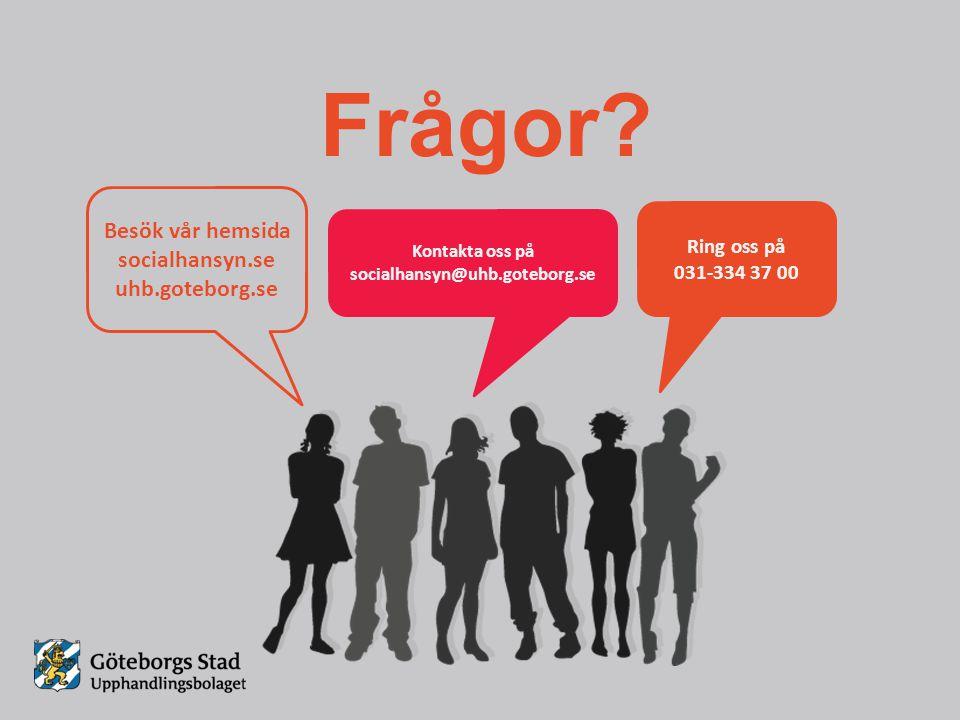 Besök vår hemsida socialhansyn.se uhb.goteborg.se Kontakta oss på socialhansyn@uhb.goteborg.se Ring oss på 031-334 37 00 Frågor?