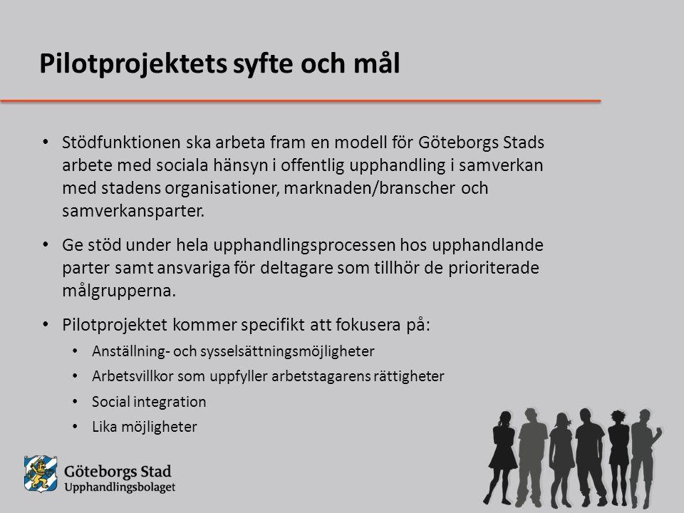 Stödfunktionen ska arbeta fram en modell för Göteborgs Stads arbete med sociala hänsyn i offentlig upphandling i samverkan med stadens organisationer, marknaden/branscher och samverkansparter.
