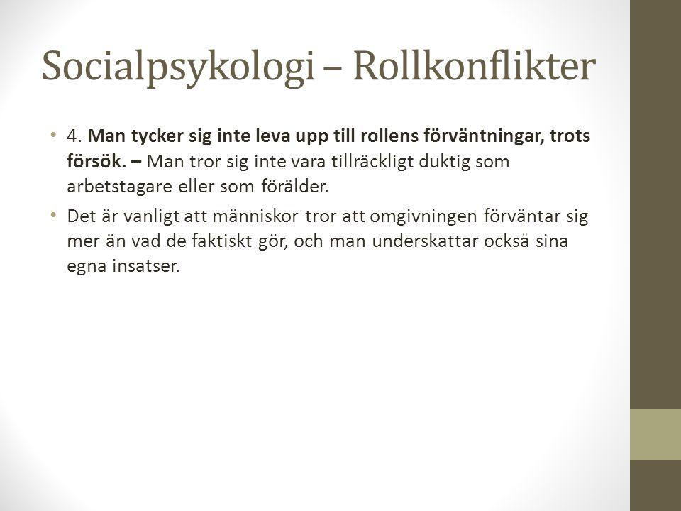 Socialpsykologi – Rollkonflikter 4.