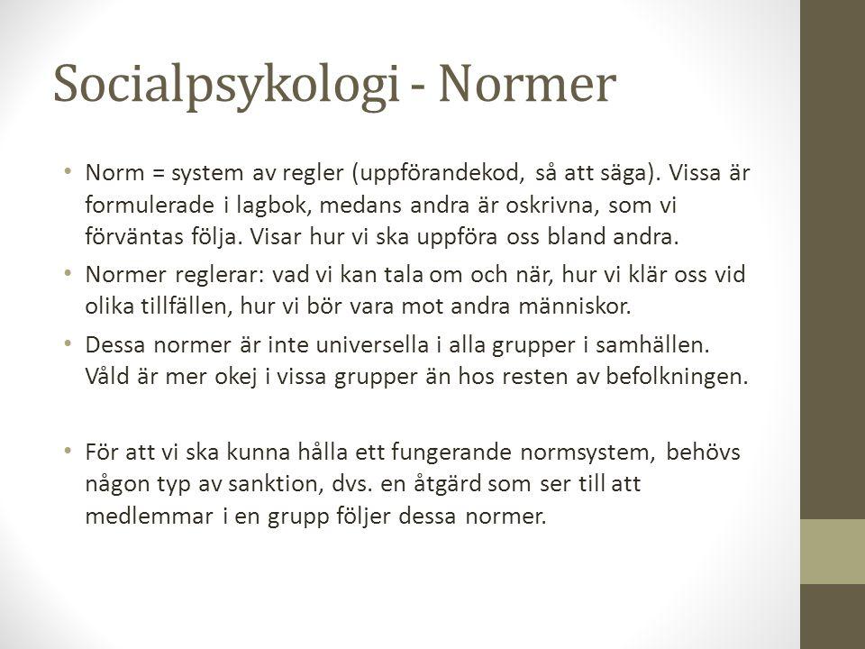 Socialpsykologi - Normer Norm = system av regler (uppförandekod, så att säga).
