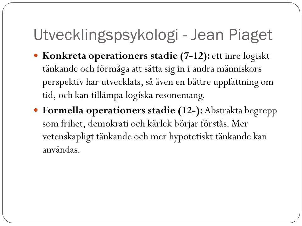 Utvecklingspsykologi - Jean Piaget Konkreta operationers stadie (7-12): ett inre logiskt tänkande och förmåga att sätta sig in i andra människors pers