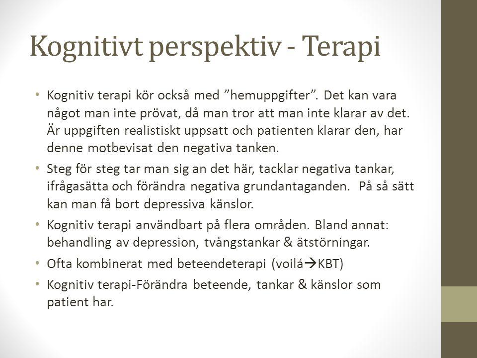 """Kognitivt perspektiv - Terapi Kognitiv terapi kör också med """"hemuppgifter"""". Det kan vara något man inte prövat, då man tror att man inte klarar av det"""