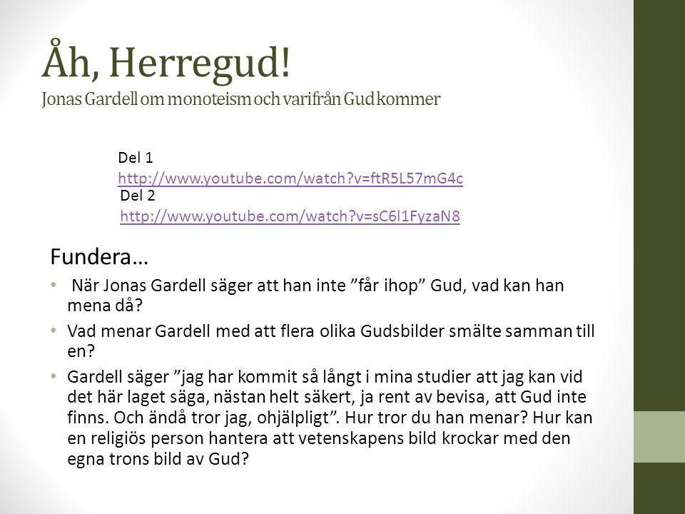Del 1 http://www.youtube.com/watch?v=ftR5L57mG4c Åh, Herregud.
