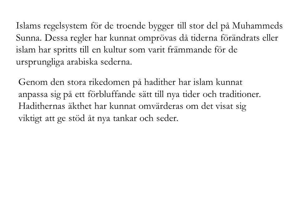 Islams regelsystem för de troende bygger till stor del på Muhammeds Sunna. Dessa regler har kunnat omprövas då tiderna förändrats eller islam har spri