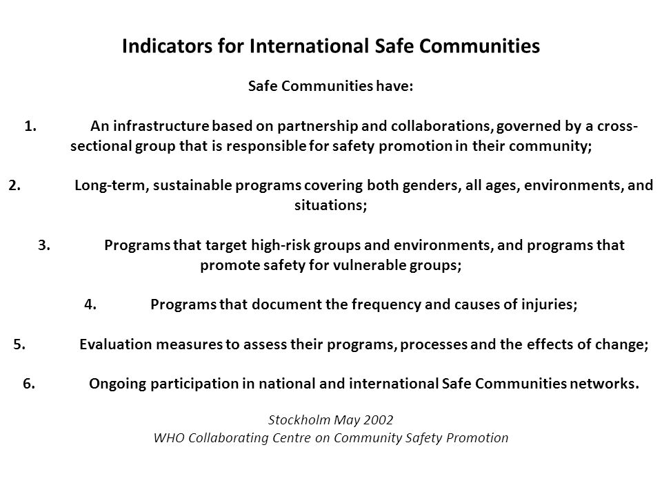 Indicators for International Safe Communities Safe Communities have: 1.