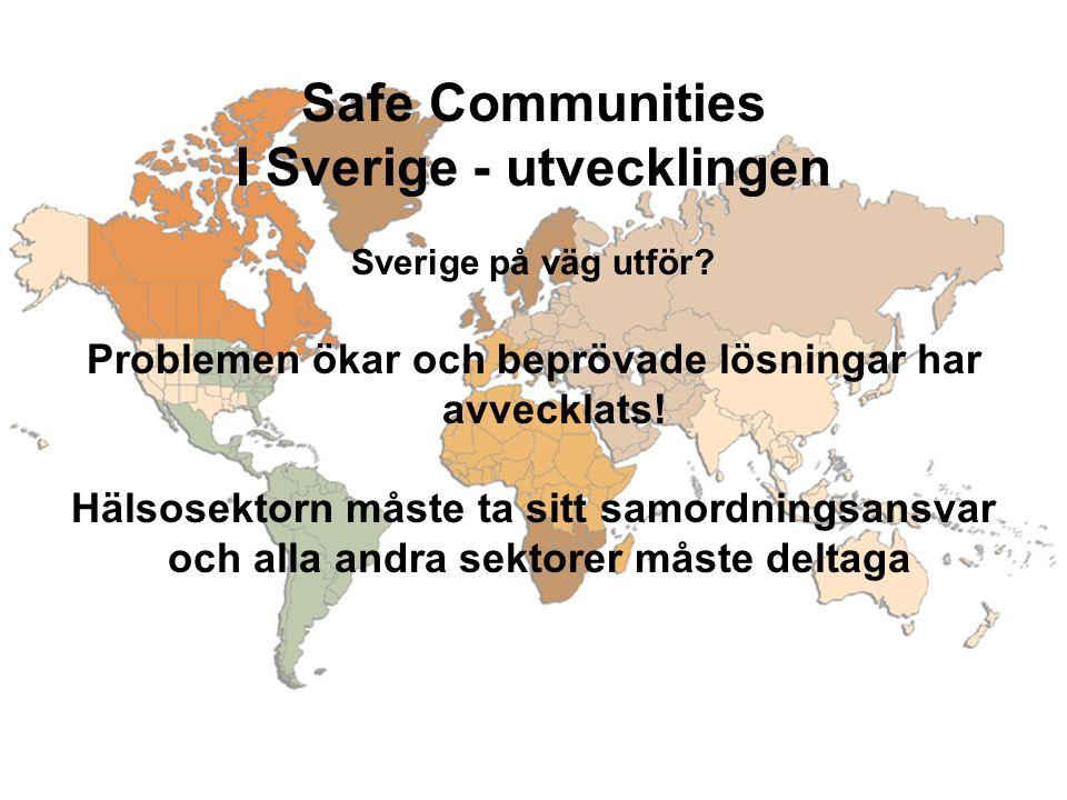 Safe Communities I Sverige - utvecklingen Sverige på väg utför.