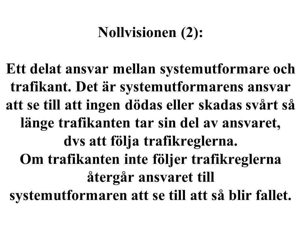 Nollvisionen (2): Ett delat ansvar mellan systemutformare och trafikant.