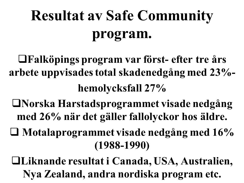 Resultat av Safe Community program.