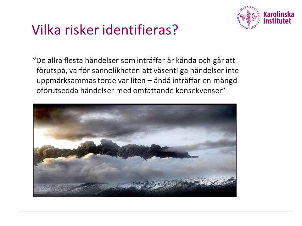"""Vilka risker identifieras? """"De allra flesta händelser som inträffar är kända och går att förutspå, varför sannolikheten att väsentliga händelser inte"""