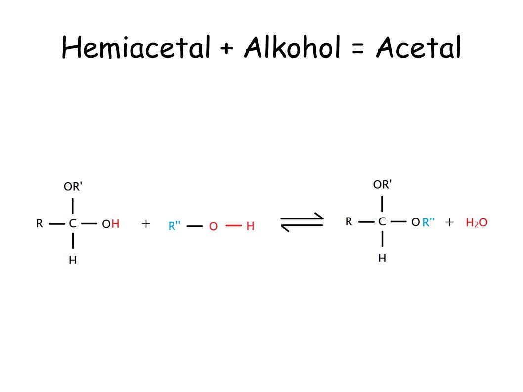 Hemiacetal + Alkohol = Acetal
