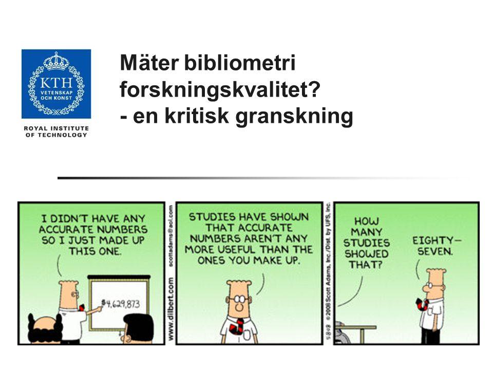 Mäter bibliometri forskningskvalitet? - en kritisk granskning