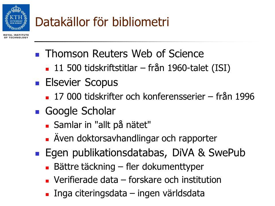 Datakällor för bibliometri Thomson Reuters Web of Science 11 500 tidskriftstitlar – från 1960-talet (ISI) Elsevier Scopus 17 000 tidskrifter och konfe