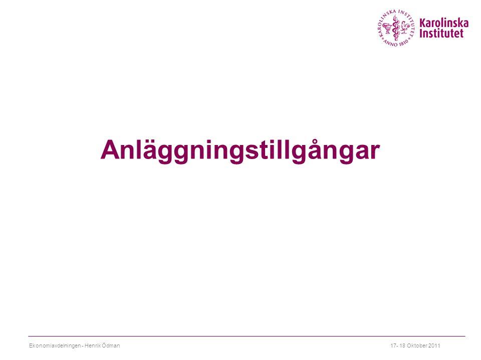 Anläggningstillgångar Ekonomiavdelningen - Henrik Ödman17- 18 Oktober 2011