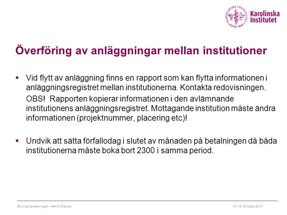 Överföring av anläggningar mellan institutioner  Vid flytt av anläggning finns en rapport som kan flytta informationen i anläggningsregistret mellan institutionerna.