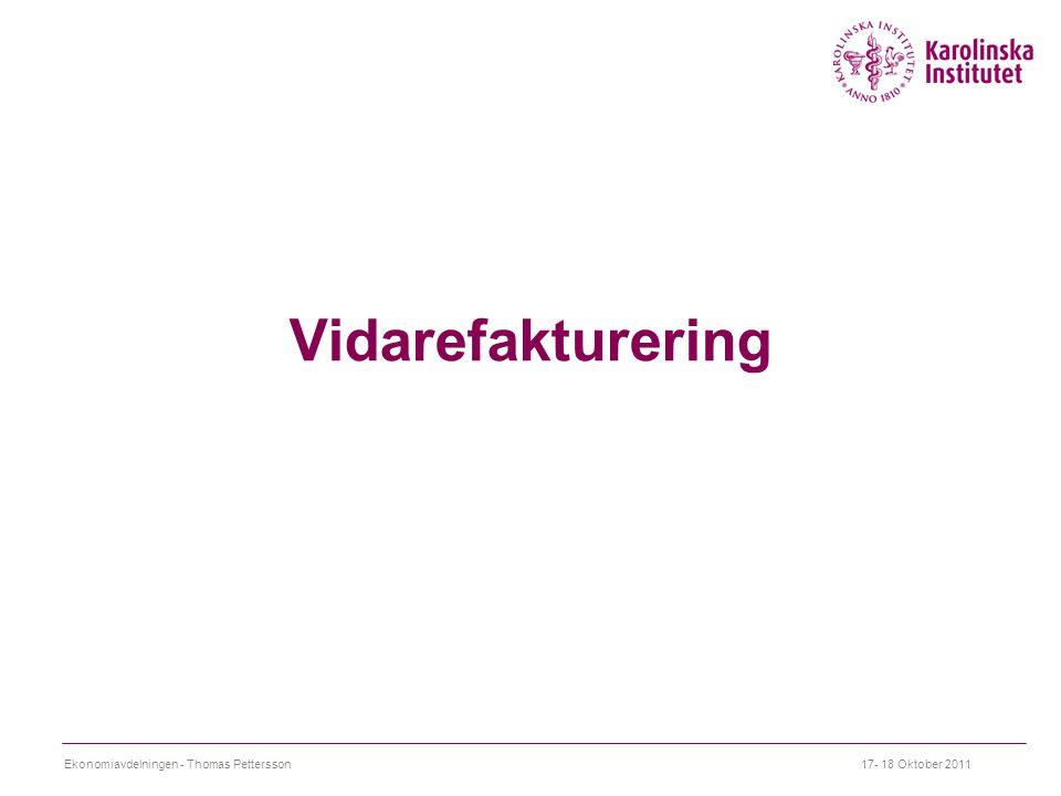 Vidarefakturering 17- 18 Oktober 2011Ekonomiavdelningen - Thomas Pettersson