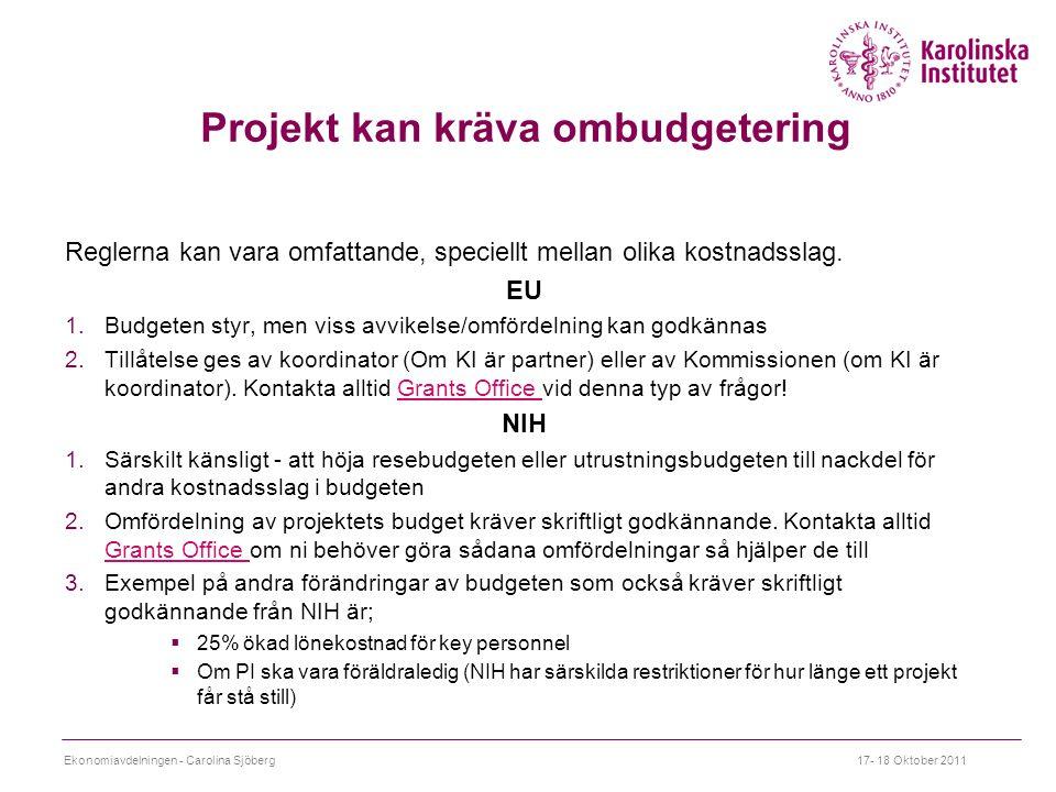Projekt kan kräva ombudgetering Reglerna kan vara omfattande, speciellt mellan olika kostnadsslag.