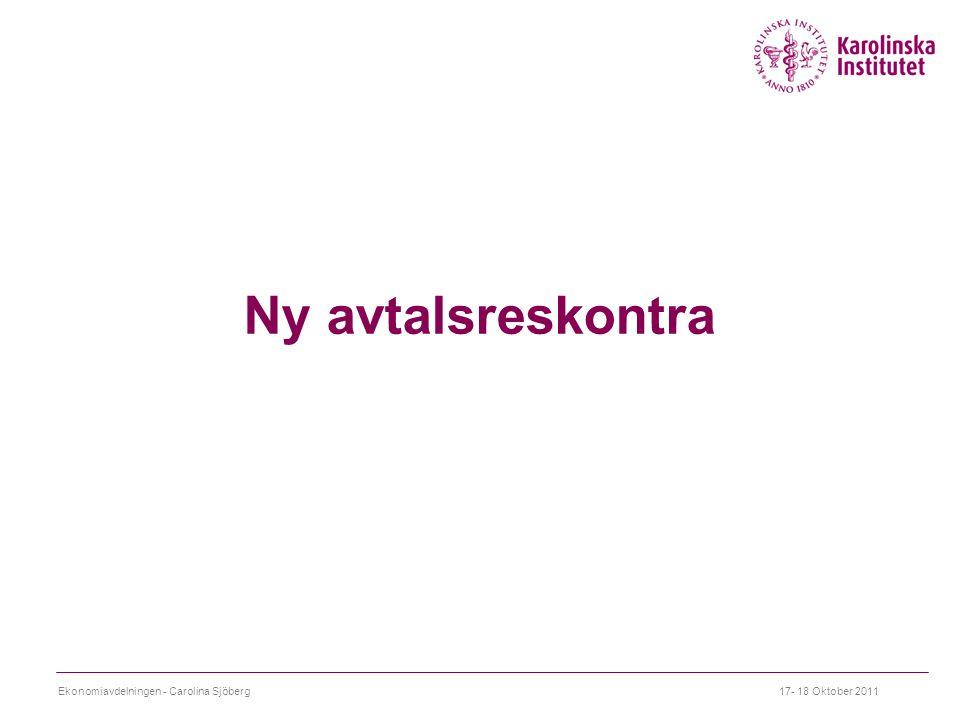 Ny avtalsreskontra Ekonomiavdelningen - Carolina Sjöberg17- 18 Oktober 2011