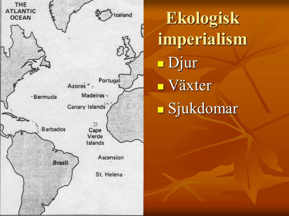 Ekologisk imperialism Djur Djur Växter Växter Sjukdomar Sjukdomar