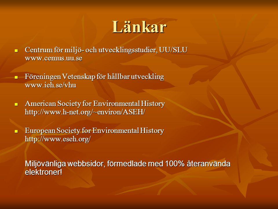 Länkar Centrum för miljö- och utvecklingsstudier, UU/SLU www.cemus.uu.se Centrum för miljö- och utvecklingsstudier, UU/SLU www.cemus.uu.se Föreningen