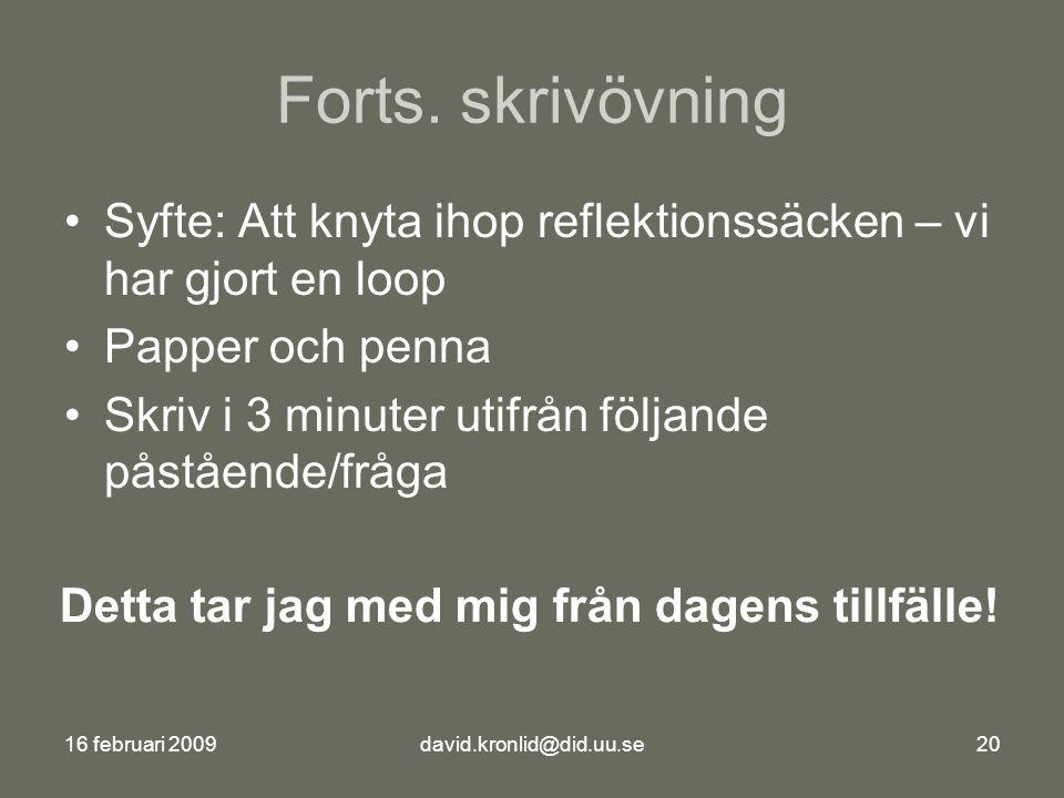 16 februari 2009david.kronlid@did.uu.se20 Forts.