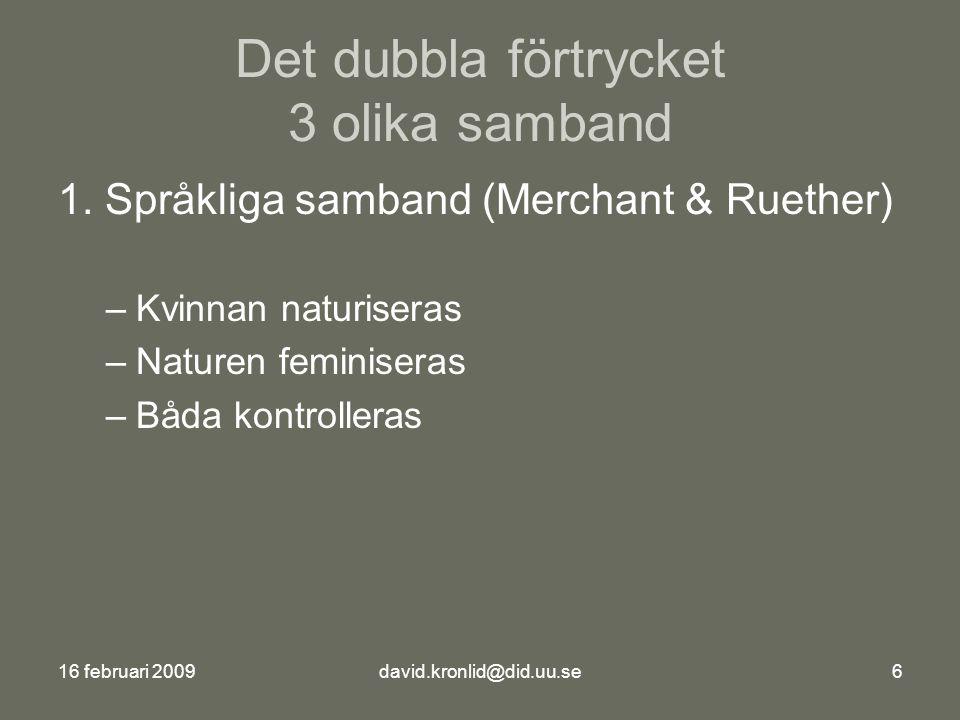 16 februari 2009david.kronlid@did.uu.se6 Det dubbla förtrycket 3 olika samband 1.