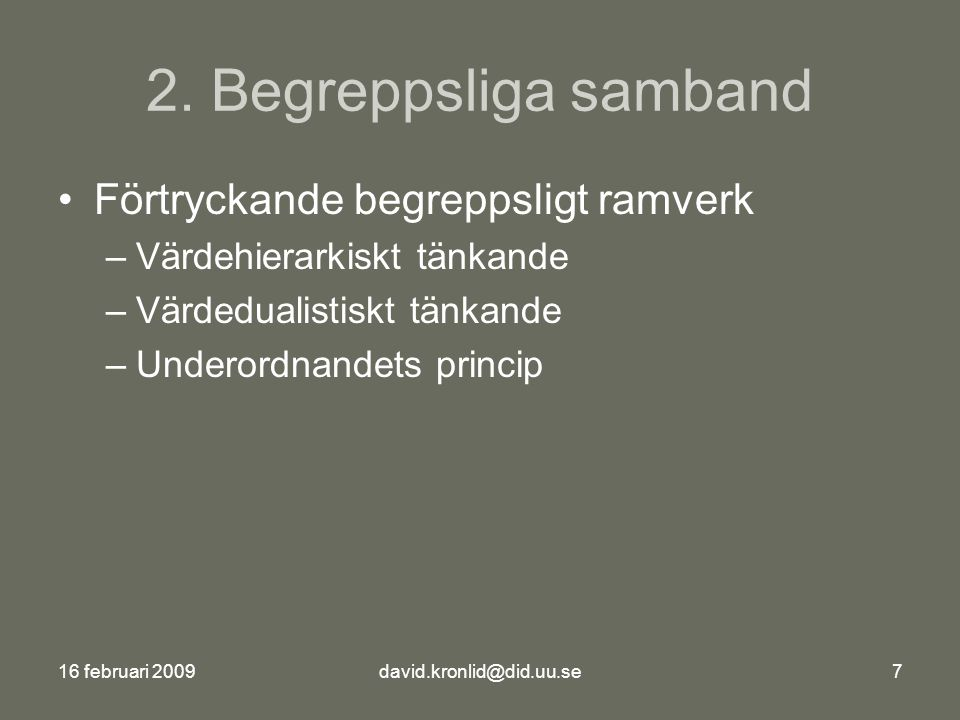 16 februari 2009david.kronlid@did.uu.se7 2.