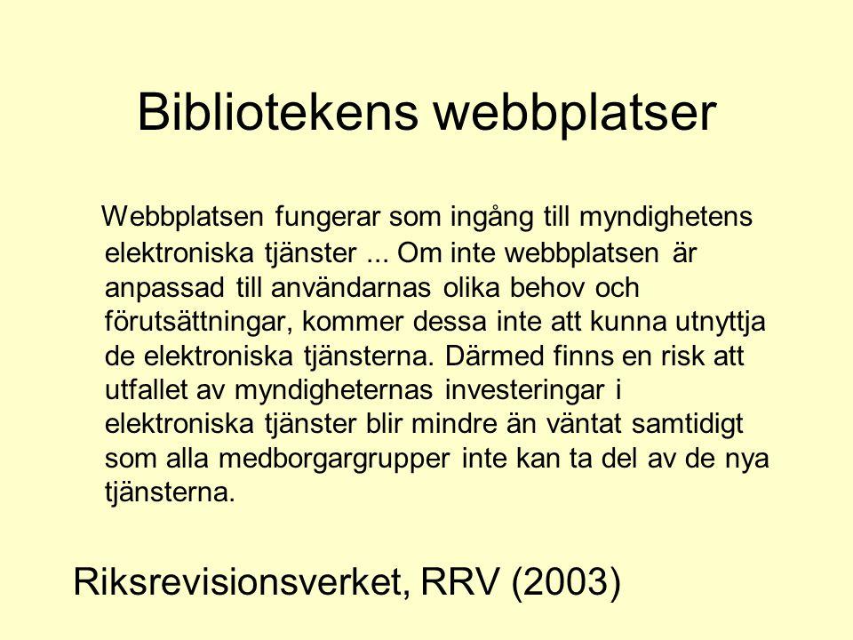 Bibliotekens webbplatser Webbplatsen fungerar som ingång till myndighetens elektroniska tjänster... Om inte webbplatsen är anpassad till användarnas o