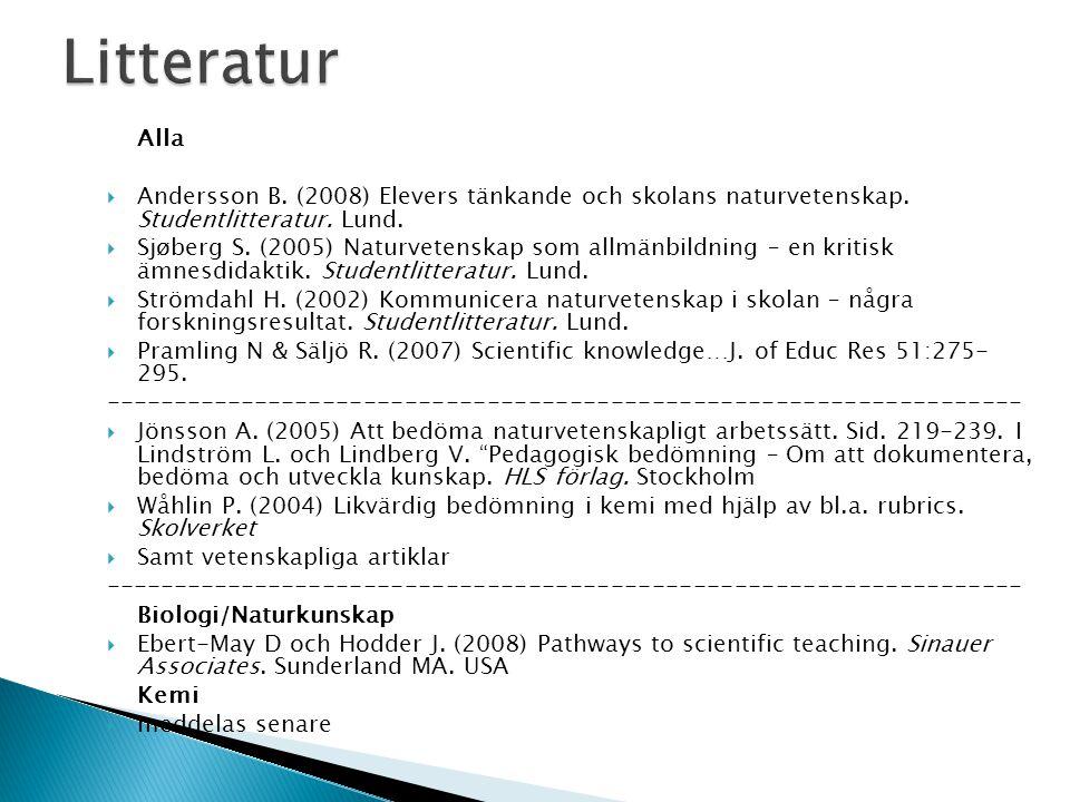 Alla  Andersson B. (2008) Elevers tänkande och skolans naturvetenskap.